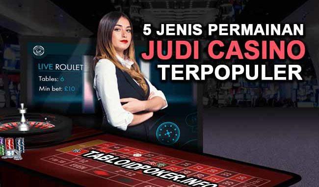 permainan judi casino terpopuler